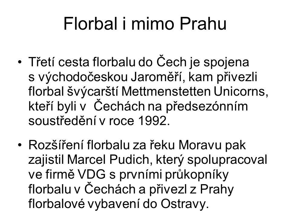 Florbal i mimo Prahu Třetí cesta florbalu do Čech je spojena s východočeskou Jaroměří, kam přivezli florbal švýcarští Mettmenstetten Unicorns, kteří byli v Čechách na předsezónním soustředění v roce 1992.