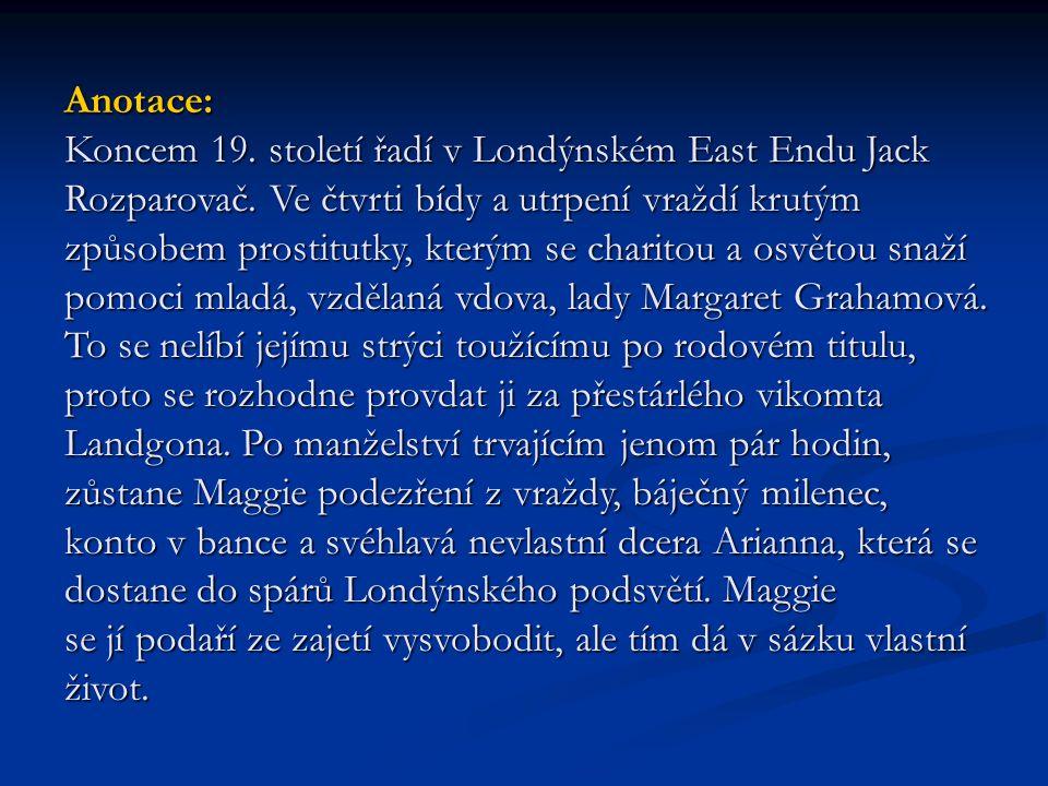 Anotace: Koncem 19. století řadí v Londýnském East Endu Jack Rozparovač. Ve čtvrti bídy a utrpení vraždí krutým způsobem prostitutky, kterým se charit