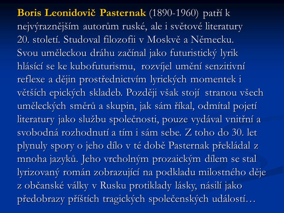 Boris Leonidovič Pasternak (1890-1960) patří k nejvýraznějším autorům ruské, ale i světové literatury 20. století. Studoval filozofii v Moskvě a Němec