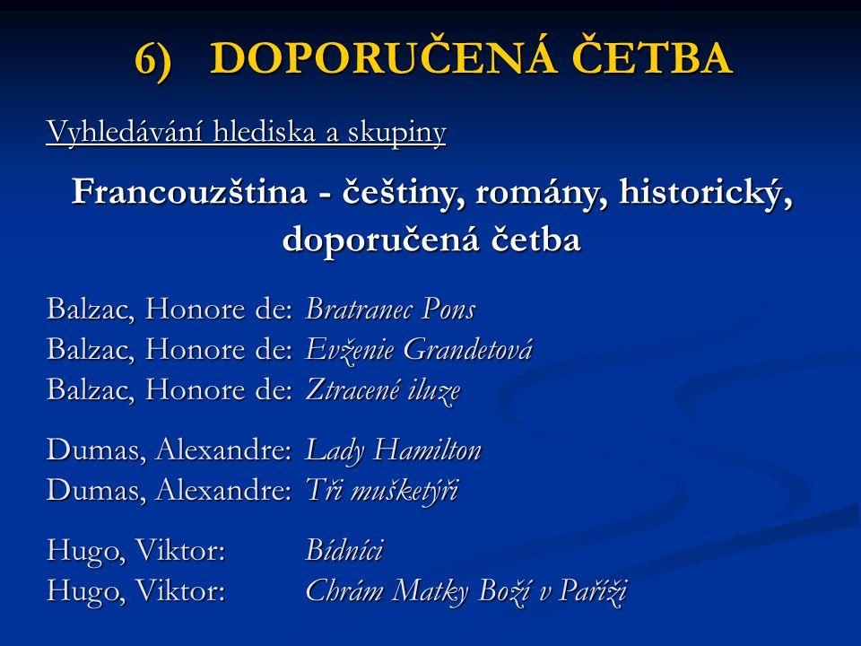 Francouzština - češtiny, romány, historický, doporučená četba Balzac, Honore de: Bratranec Pons Balzac, Honore de: Evženie Grandetová Balzac, Honore d