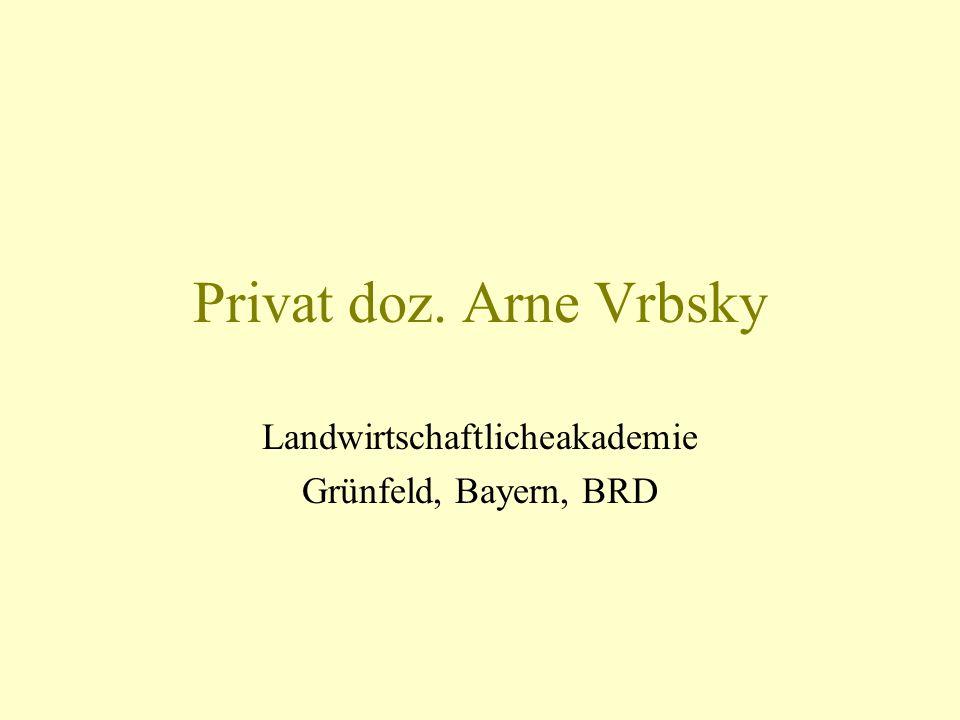 Privat doz. Arne Vrbsky Landwirtschaftlicheakademie Grünfeld, Bayern, BRD