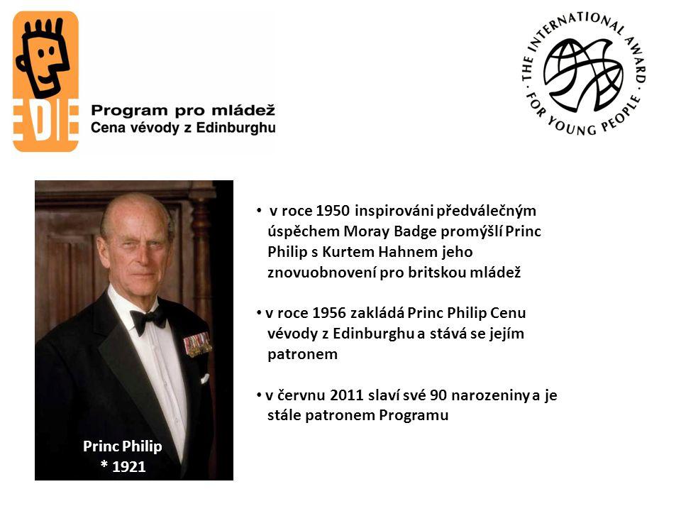 Lord John Hunt *1910  1998 Princ Philip * 1921 v roce 1950 inspirováni předválečným úspěchem Moray Badge promýšlí Princ Philip s Kurtem Hahnem jeho znovuobnovení pro britskou mládež v roce 1956 zakládá Princ Philip Cenu vévody z Edinburghu a stává se jejím patronem v červnu 2011 slaví své 90 narozeniny a je stále patronem Programu