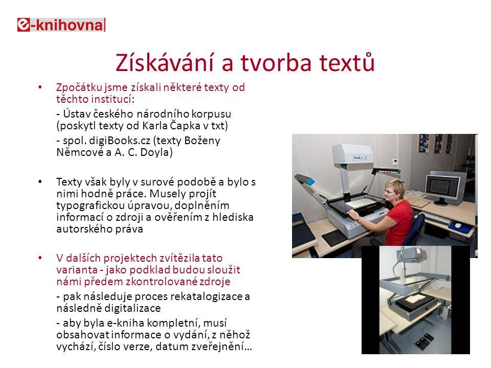 Získávání a tvorba textů Zpočátku jsme získali některé texty od těchto institucí: - Ústav českého národního korpusu (poskytl texty od Karla Čapka v txt) - spol.