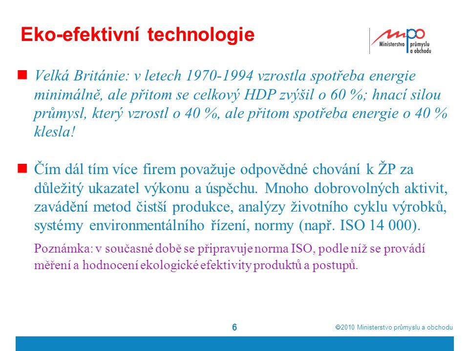  2010  Ministerstvo průmyslu a obchodu Eko-efektivní technologie Velká Británie: v letech 1970-1994 vzrostla spotřeba energie minimálně, ale přitom