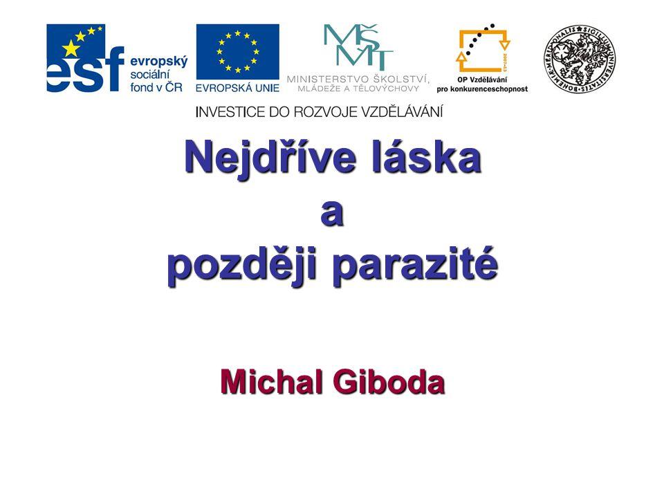 Nejdříve láska a později parazité Michal Giboda