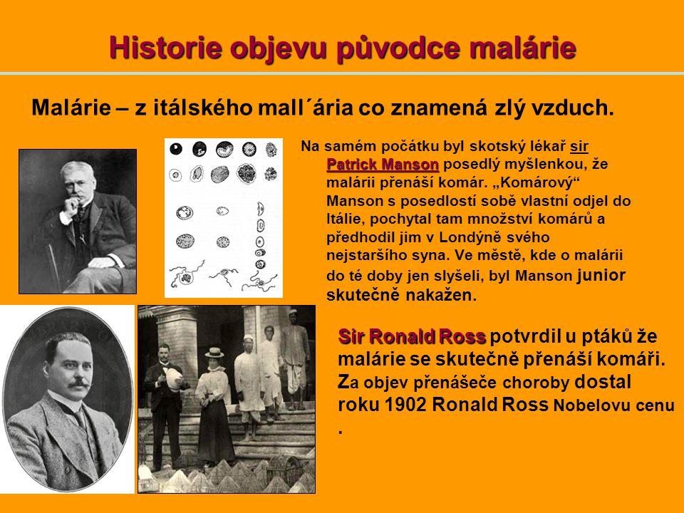 """Historie objevu původce malárie Patrick Manson Na samém počátku byl skotský lékař sir Patrick Manson posedlý myšlenkou, že malárii přenáší komár. """"Kom"""