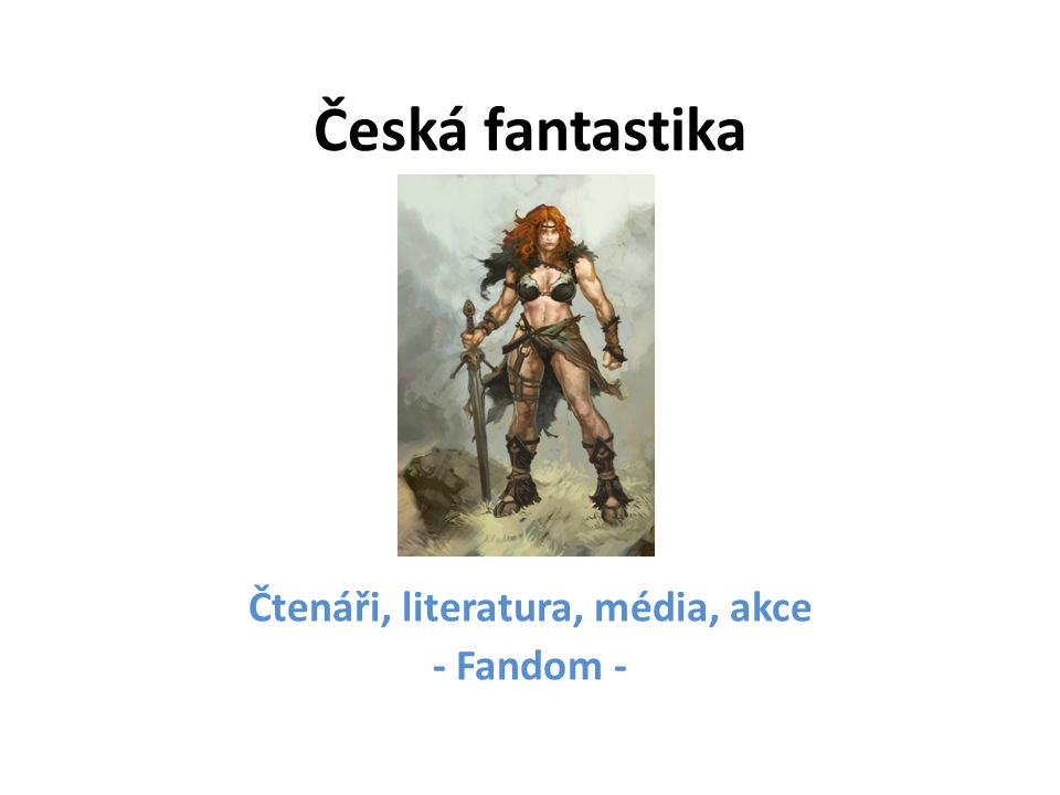 Česká fantastika Čtenáři, literatura, média, akce - Fandom -