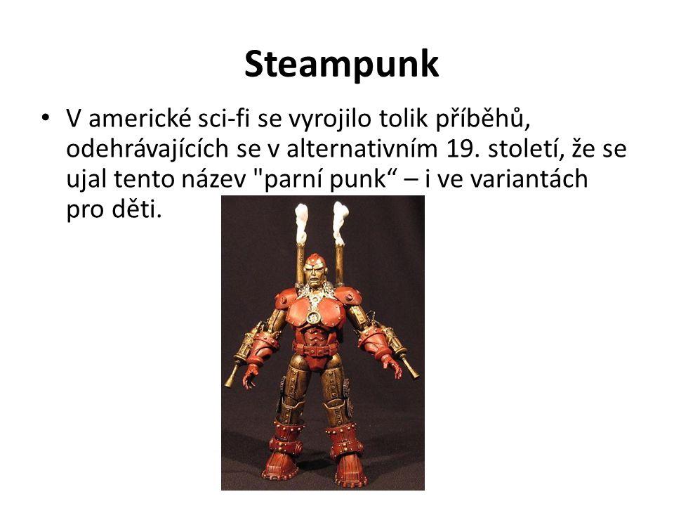 Steampunk V americké sci-fi se vyrojilo tolik příběhů, odehrávajících se v alternativním 19. století, že se ujal tento název
