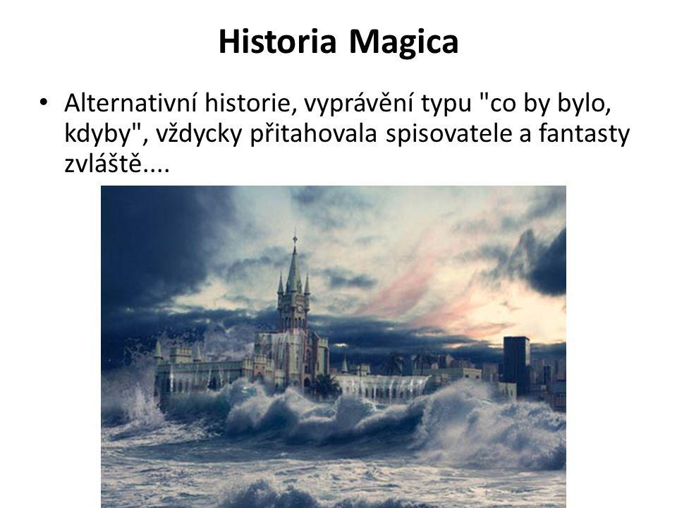 Historia Magica Alternativní historie, vyprávění typu