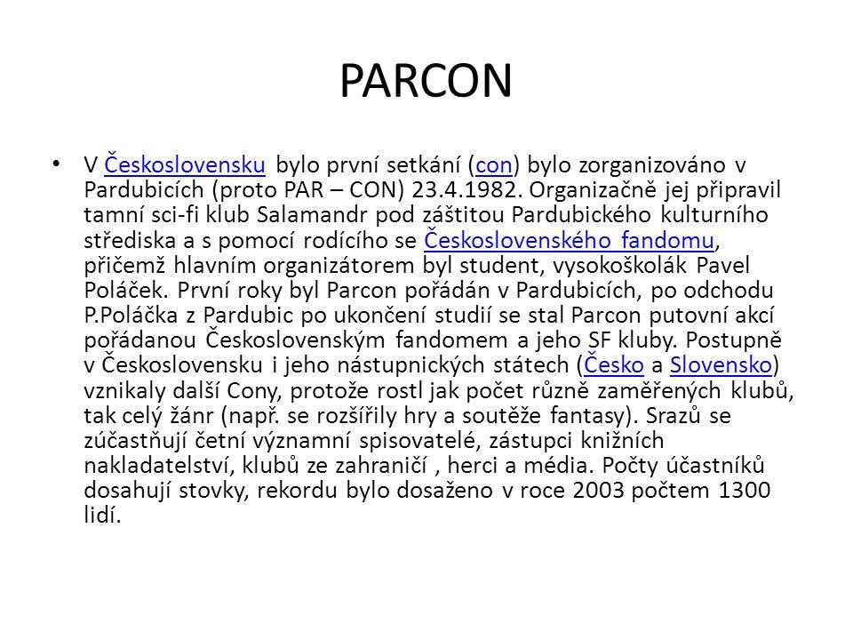 PARCON V Československu bylo první setkání (con) bylo zorganizováno v Pardubicích (proto PAR – CON) 23.4.1982. Organizačně jej připravil tamní sci-fi