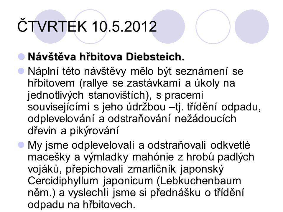 ČTVRTEK 10.5.2012 Návštěva hřbitova Diebsteich. Návštěva hřbitova Diebsteich.