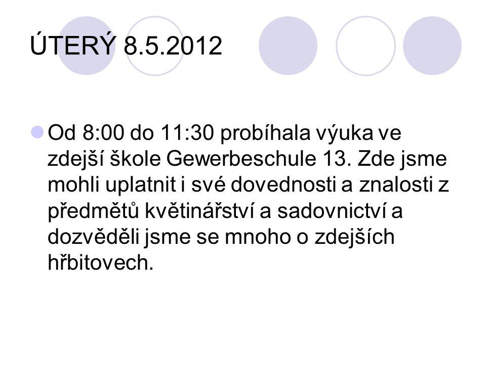 ÚTERÝ 8.5.2012 Od 8:00 do 11:30 probíhala výuka ve zdejší škole Gewerbeschule 13.