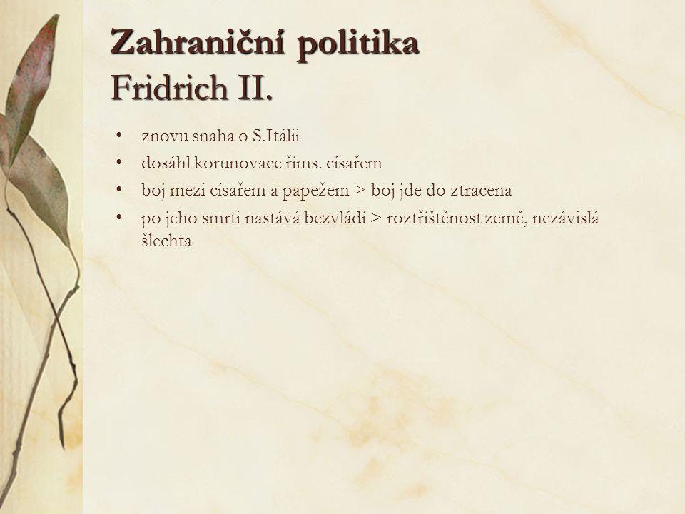 Zahraniční politika Fridrich II.znovu snaha o S.Itálii dosáhl korunovace říms.