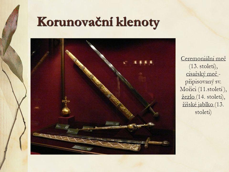 Korunovační klenoty Ceremoniální meč (13. století), císařský meč - připisovaný sv. Mořici (11.století ), žezlo (14. století), říšské jablko (13. stole