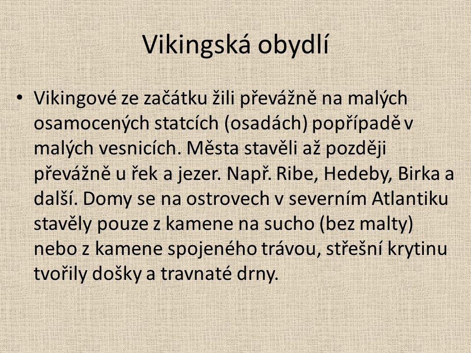 Vikingská obydlí Vikingové ze začátku žili převážně na malých osamocených statcích (osadách) popřípadě v malých vesnicích. Města stavěli až později př