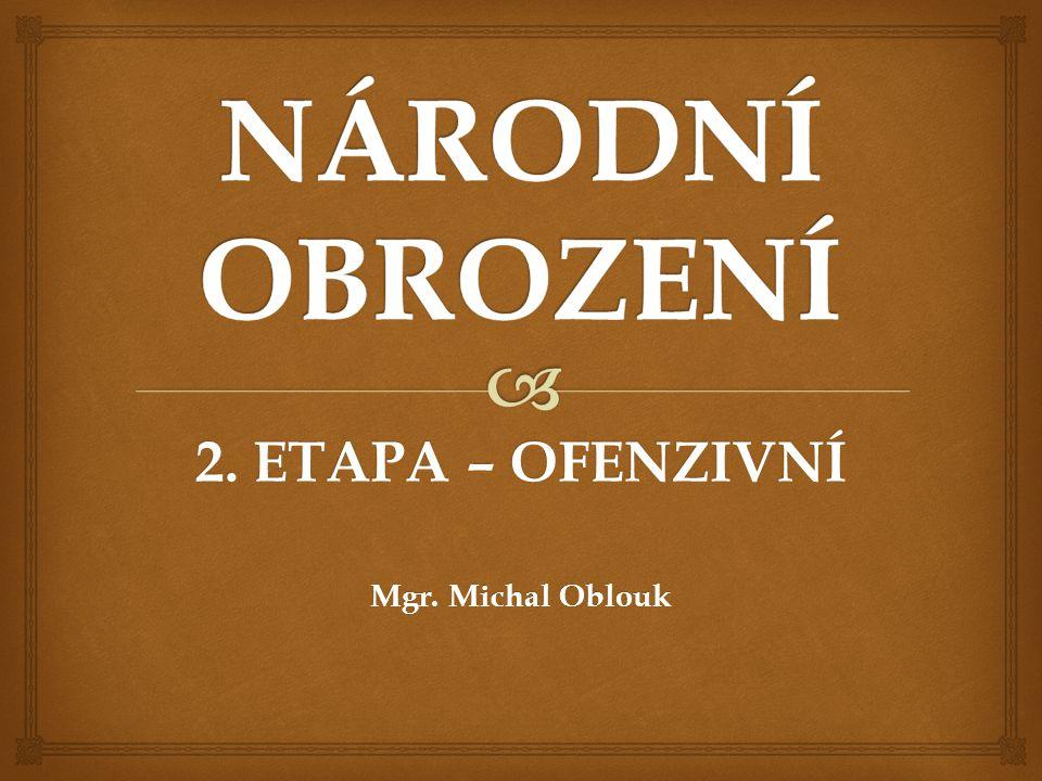 2. ETAPA – OFENZIVNÍ Mgr. Michal Oblouk