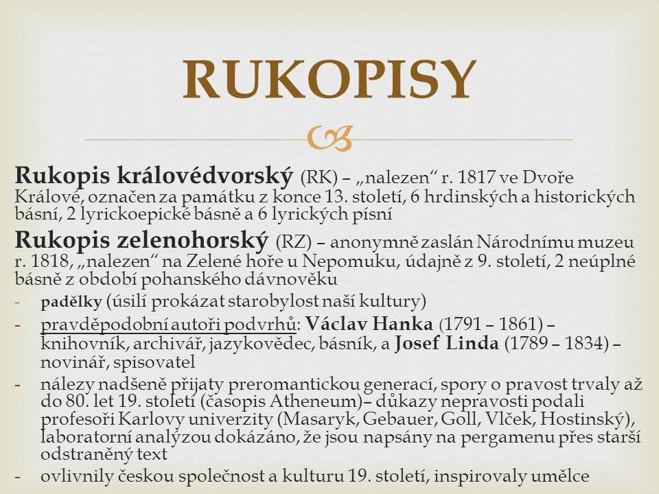 """ Rukopis královédvorský (RK) – """"nalezen r.1817 ve Dvoře Králové, označen za památku z konce 13."""