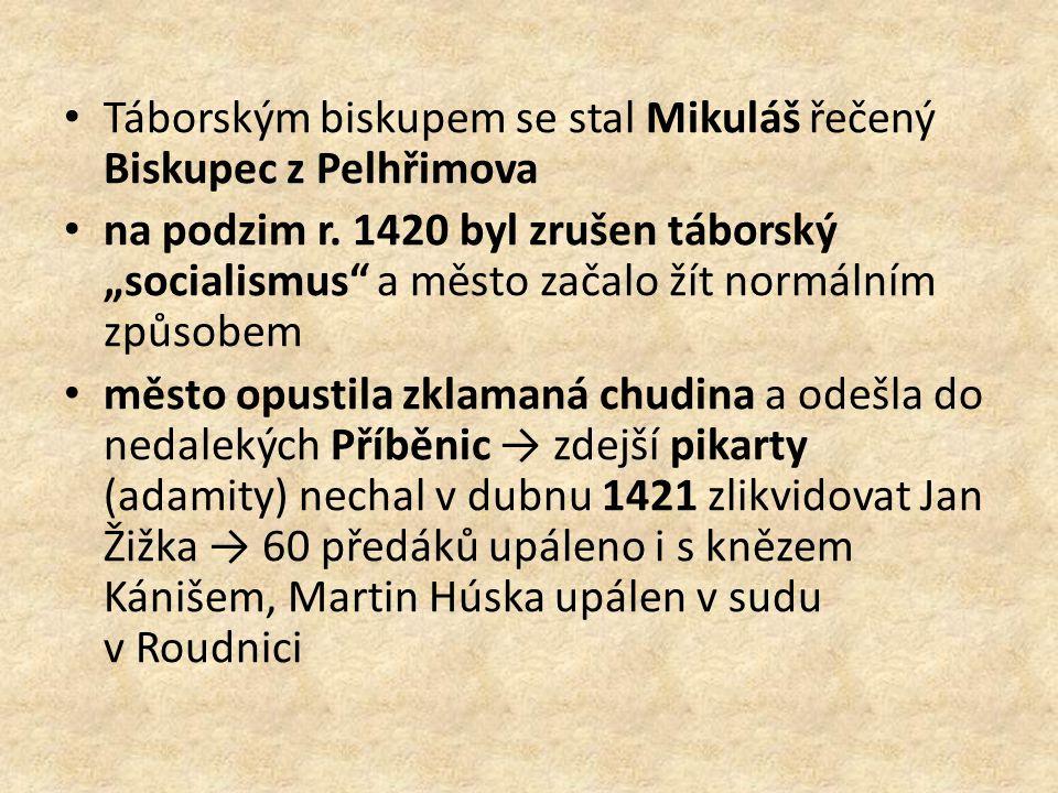 Táborským biskupem se stal Mikuláš řečený Biskupec z Pelhřimova na podzim r.