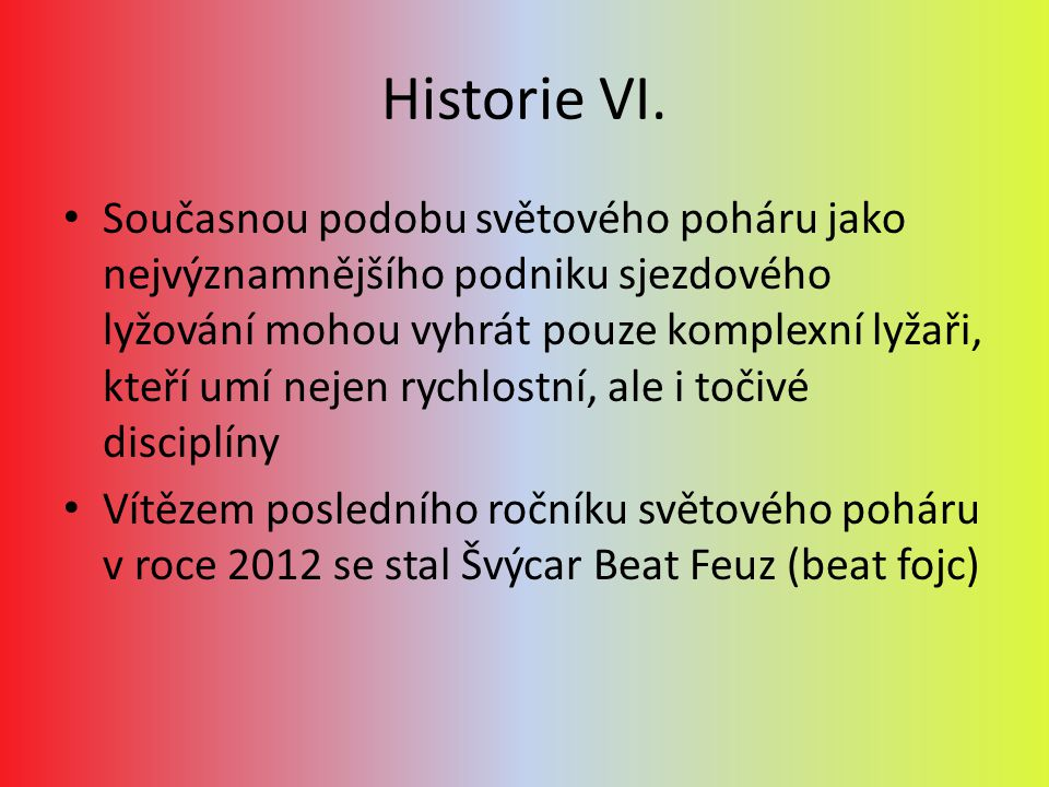 Historie - Češi Světový pohár objížděl v 70.a 80.