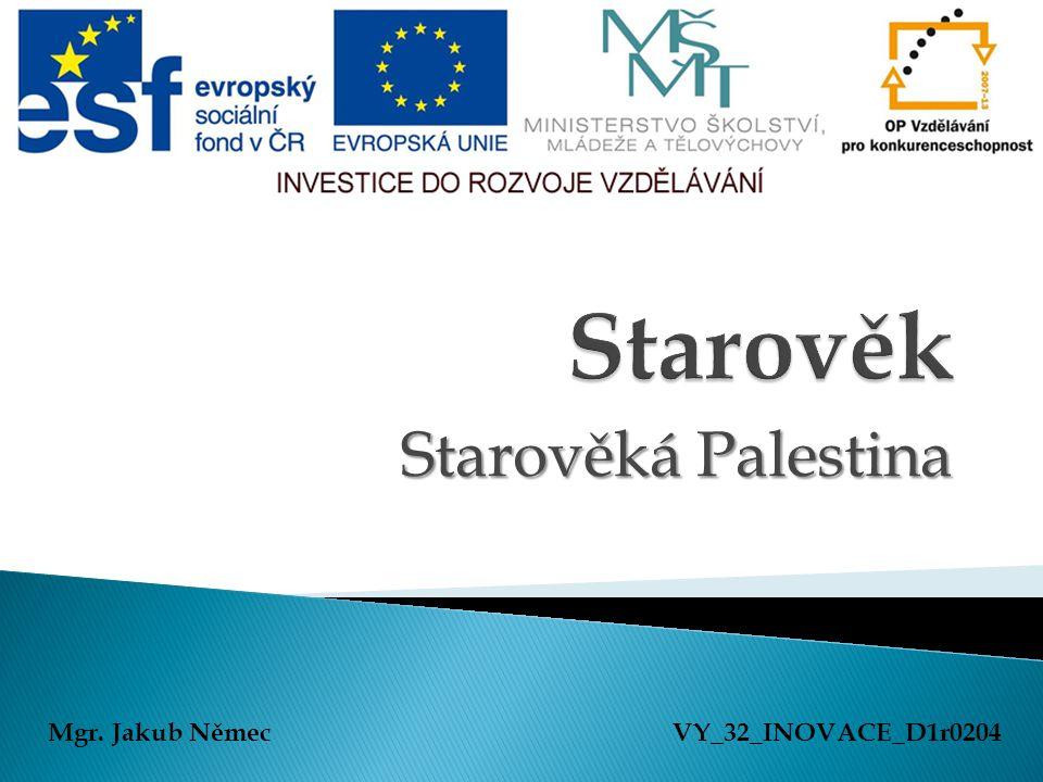 Starověká Palestina Mgr. Jakub NěmecVY_32_INOVACE_D1r0204