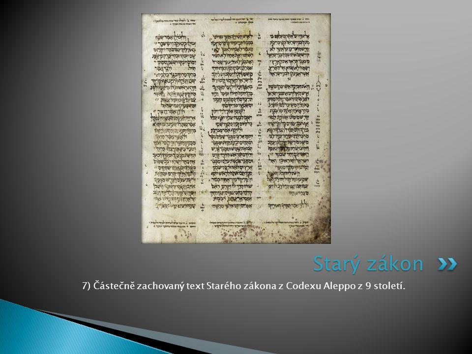 7) Částečně zachovaný text Starého zákona z Codexu Aleppo z 9 století. Starý zákon
