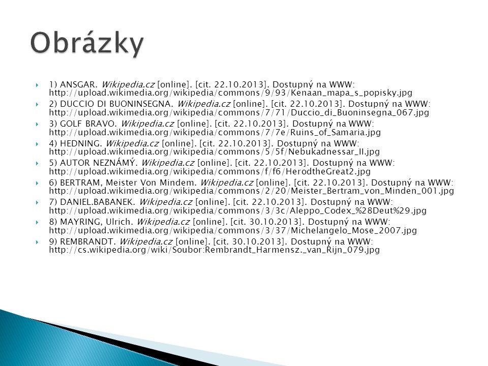  1) ANSGAR. Wikipedia.cz [online]. [cit. 22.10.2013]. Dostupný na WWW: http://upload.wikimedia.org/wikipedia/commons/9/93/Kenaan_mapa_s_popisky.jpg 