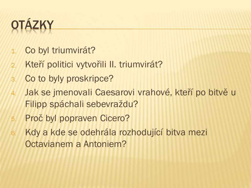1. Co byl triumvirát. 2. Kteří politici vytvořili II.