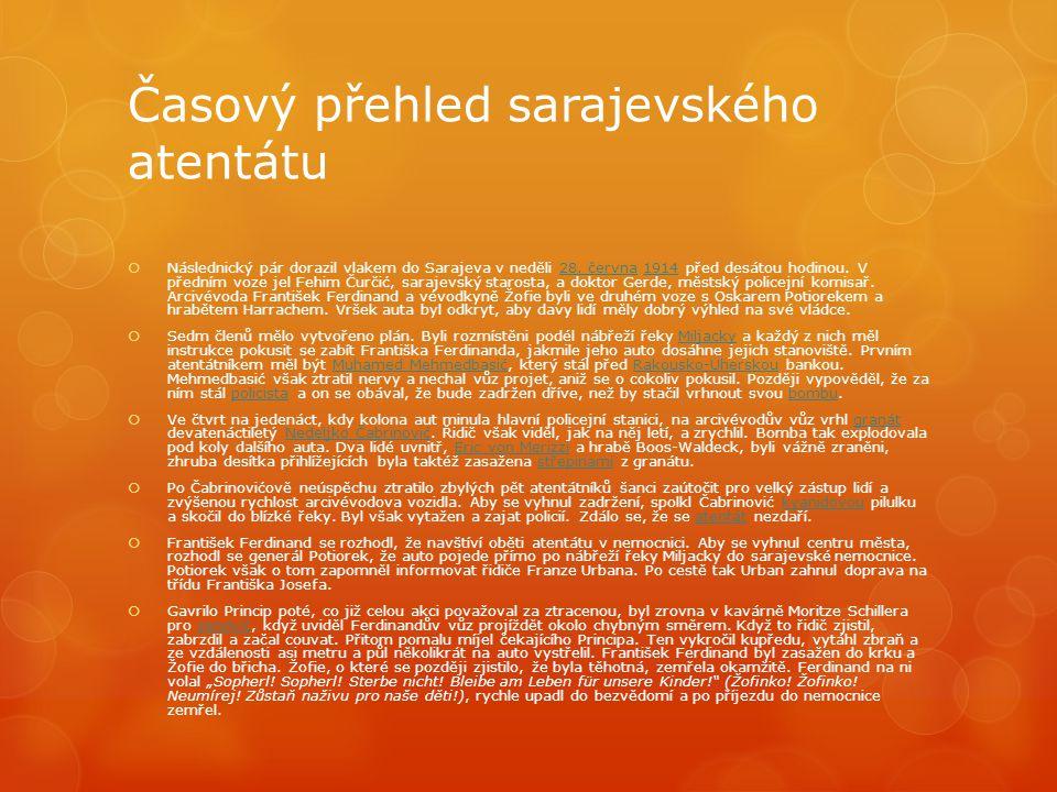 Časový přehled sarajevského atentátu  Následnický pár dorazil vlakem do Sarajeva v neděli 28.