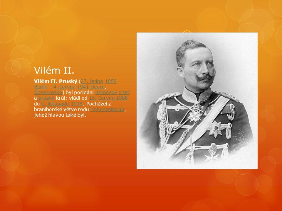 Vilém II.Vilém II. Pruský (27. ledna 1859 Berlín - 4.