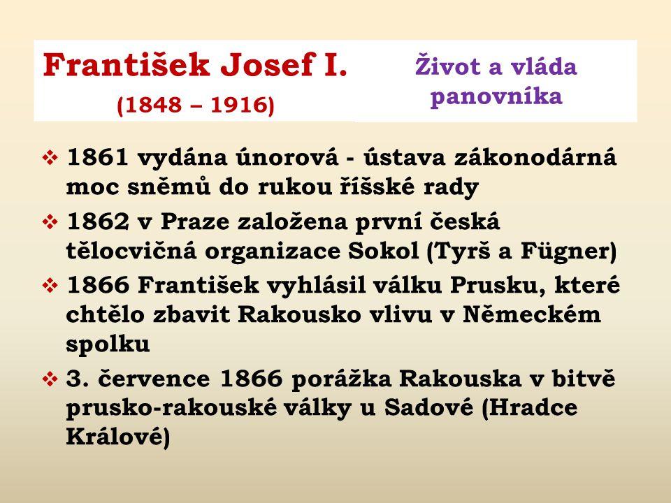František Josef I. Život a vláda panovníka (1848 – 1916)  1859 v Itálii začal sjednocující proces – Rakousko poraženo francouzskými a sardinskými voj