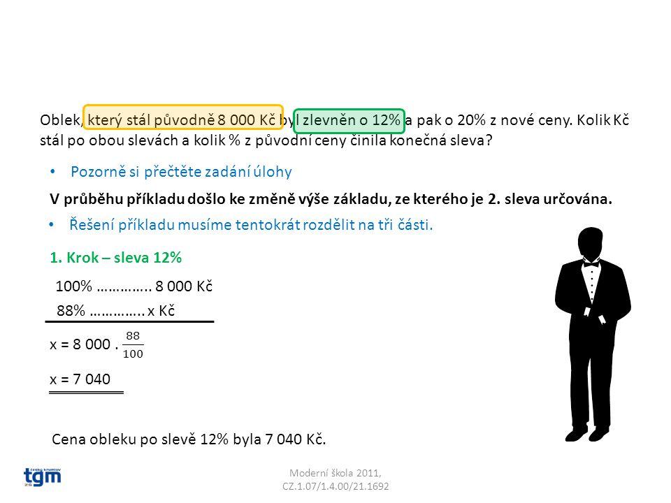 Moderní škola 2011, CZ.1.07/1.4.00/21.1692 Oblek, který stál původně 8 000 Kč byl zlevněn o 12% a pak o 20% z nové ceny.