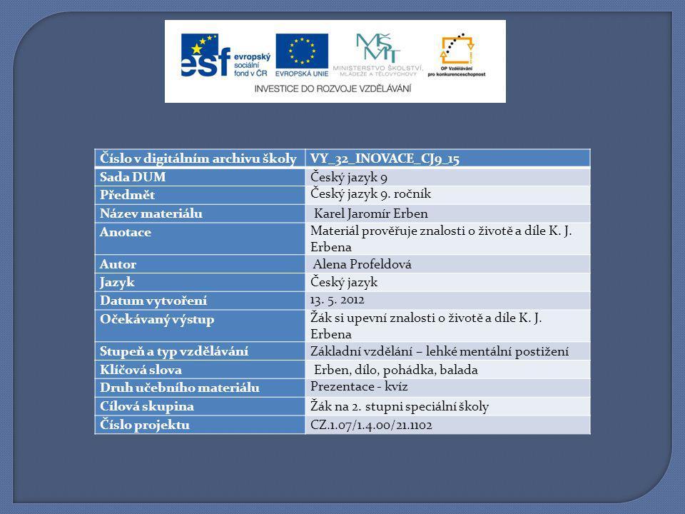 Číslo v digitálním archivu školyVY_32_INOVACE_CJ9_15 Sada DUMČeský jazyk 9 Předmět Český jazyk 9.