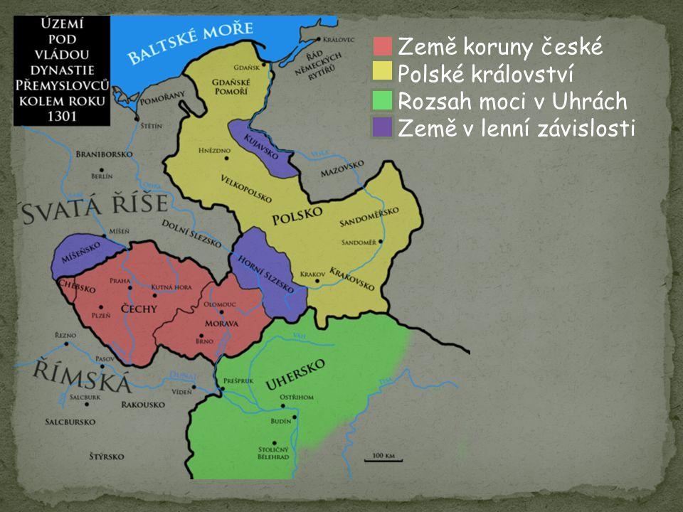 Země koruny české Polské království Rozsah moci v Uhrách Země v lenní závislosti