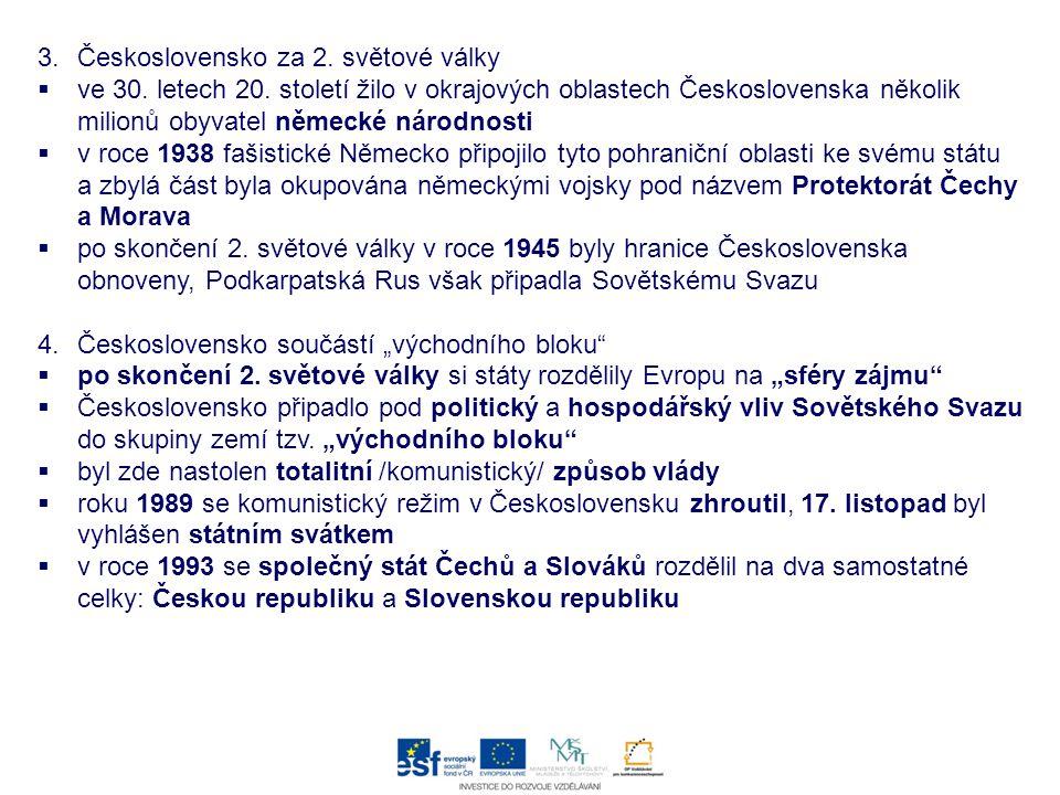 3.Československo za 2. světové války  ve 30. letech 20. století žilo v okrajových oblastech Československa několik milionů obyvatel německé národnost