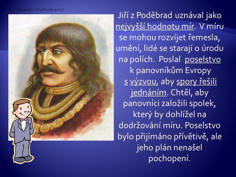 Jiří z Poděbrad uznával jako nejvyšší hodnotu mír.