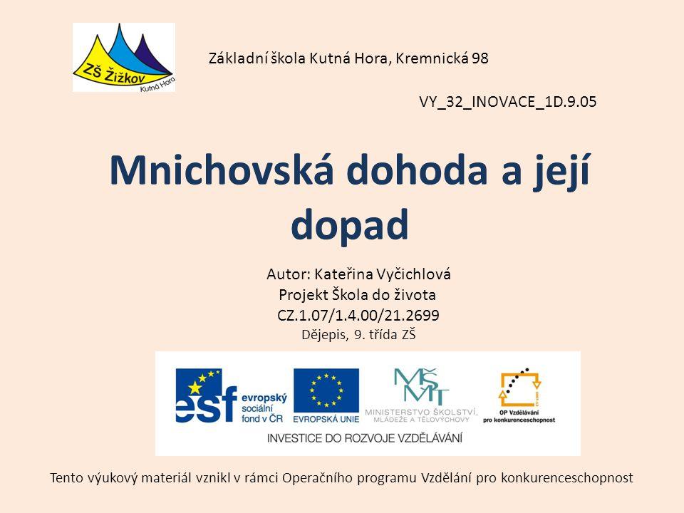 VY_32_INOVACE_1D.9.05 Autor: Kateřina Vyčichlová Projekt Škola do života CZ.1.07/1.4.00/21.2699 Dějepis, 9.