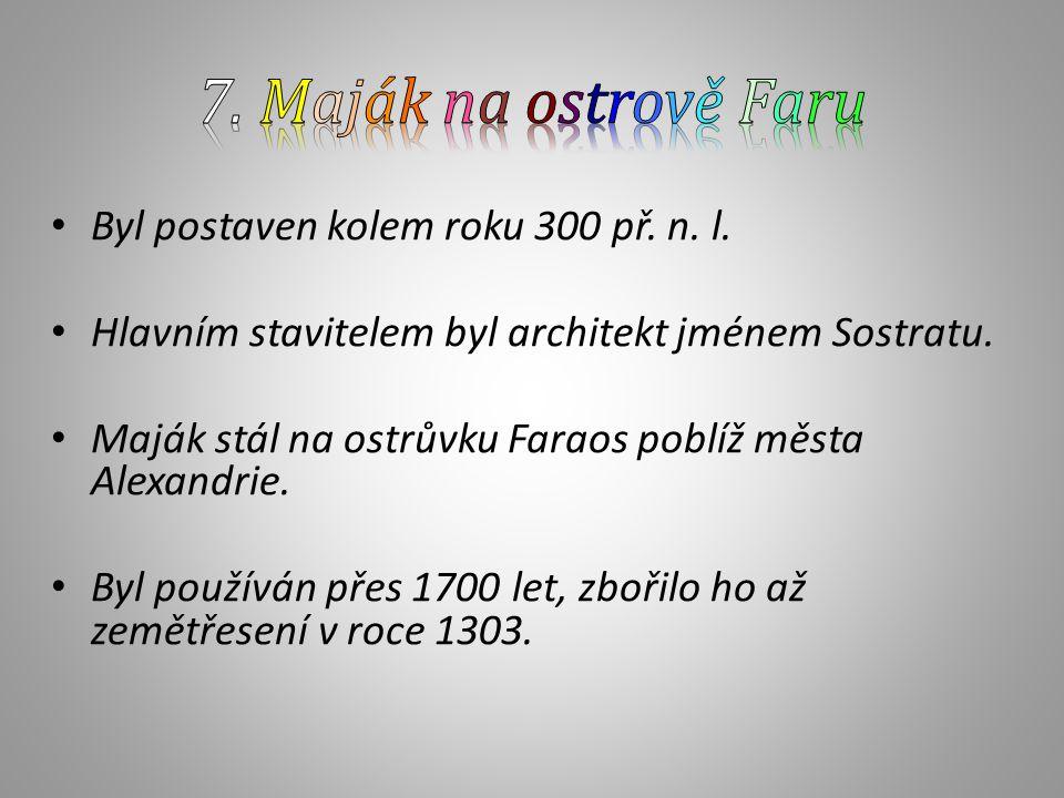 Byl postaven kolem roku 300 př.n. l. Hlavním stavitelem byl architekt jménem Sostratu.