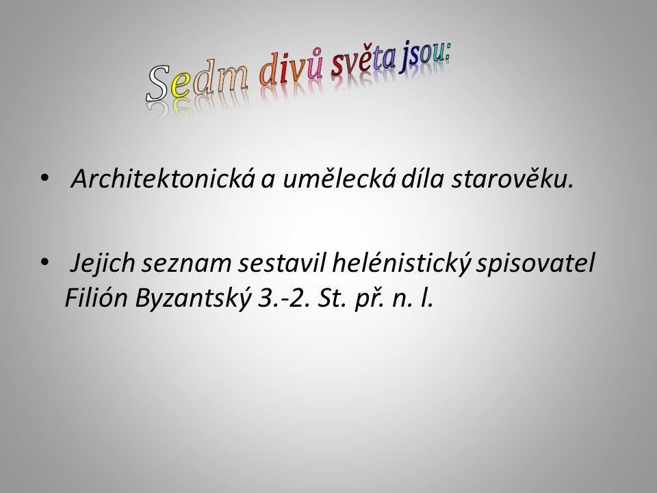 Architektonická a umělecká díla starověku.