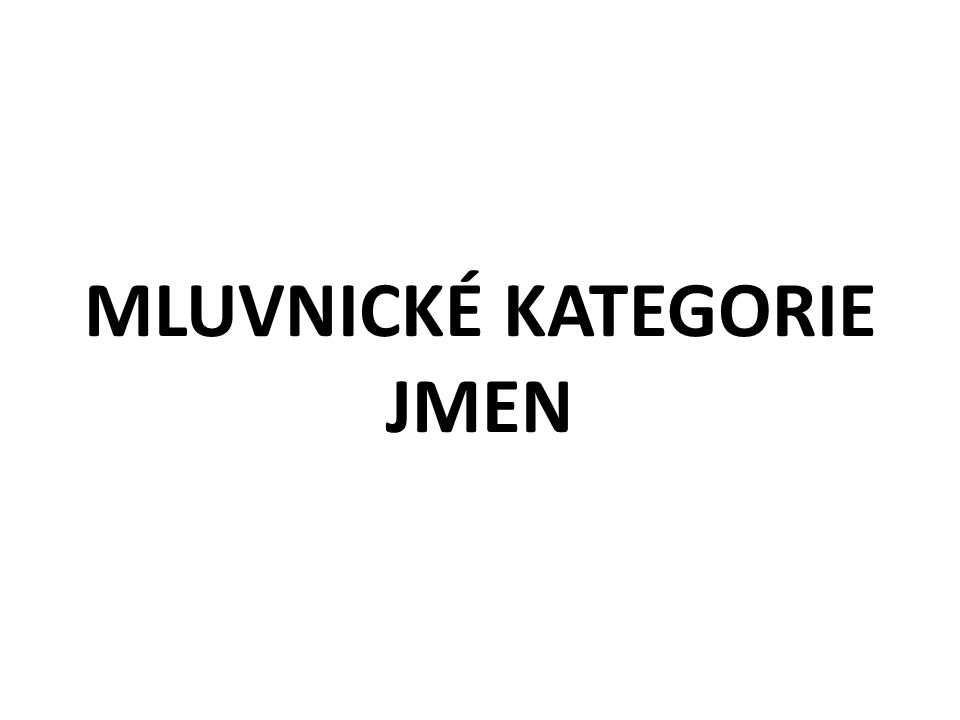 MLUVNICKÉ KATEGORIE JMEN