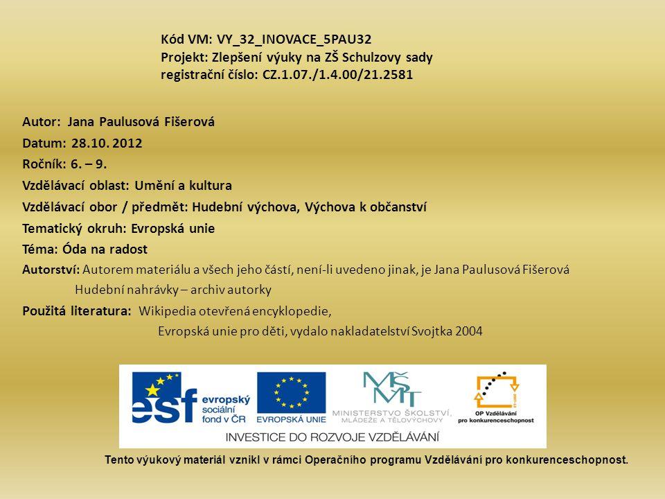 Kód VM: VY_32_INOVACE_5PAU32 Projekt: Zlepšení výuky na ZŠ Schulzovy sady registrační číslo: CZ.1.07./1.4.00/21.2581 Autor: Jana Paulusová Fišerová Datum: 28.10.