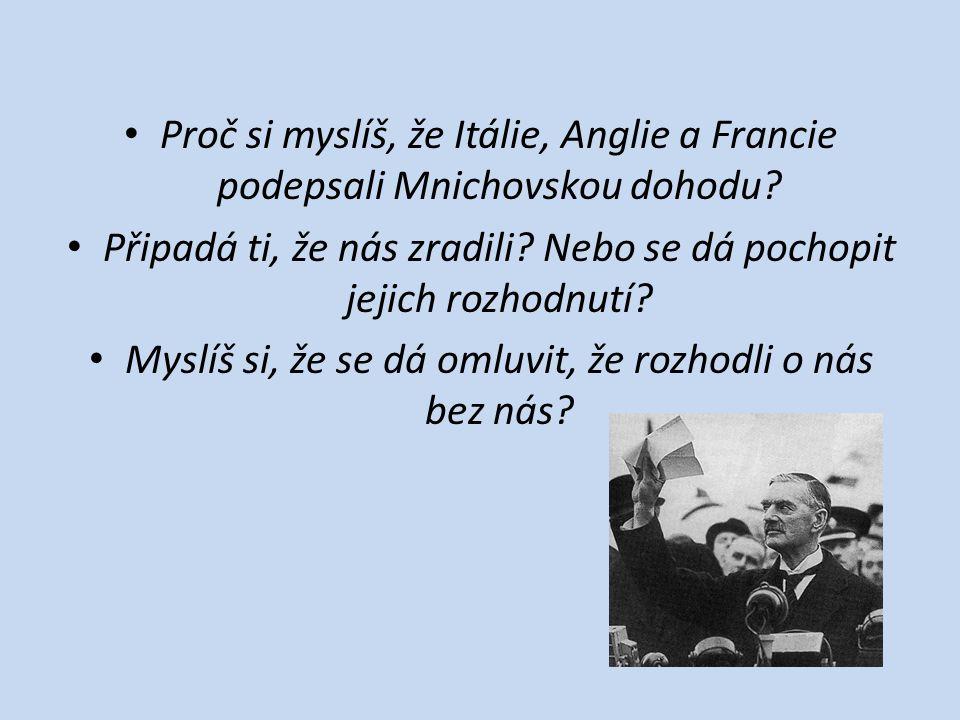 Prezident Edvard Beneš mnichovskou dohodu přijal, protože republika by v případě konfliktu zůstala osamocena a byla by vnímána jako viník válečného konfliktu.