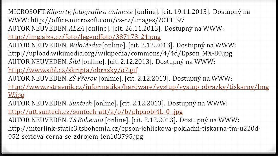MICROSOFT. Kliparty, fotografie a animace [online]. [cit. 19.11.2013]. Dostupný na WWW: http://office.microsoft.com/cs-cz/images/?CTT=97 AUTOR NEUVEDE