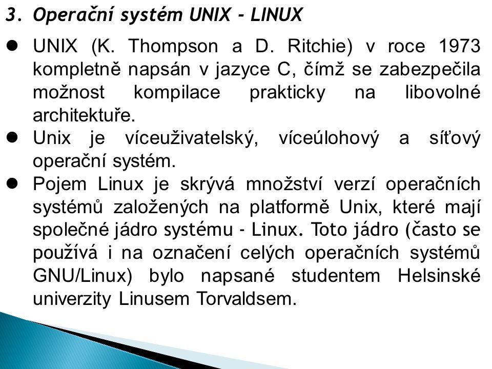 3.Operační systém UNIX - LINUX UNIX (K. Thompson a D.