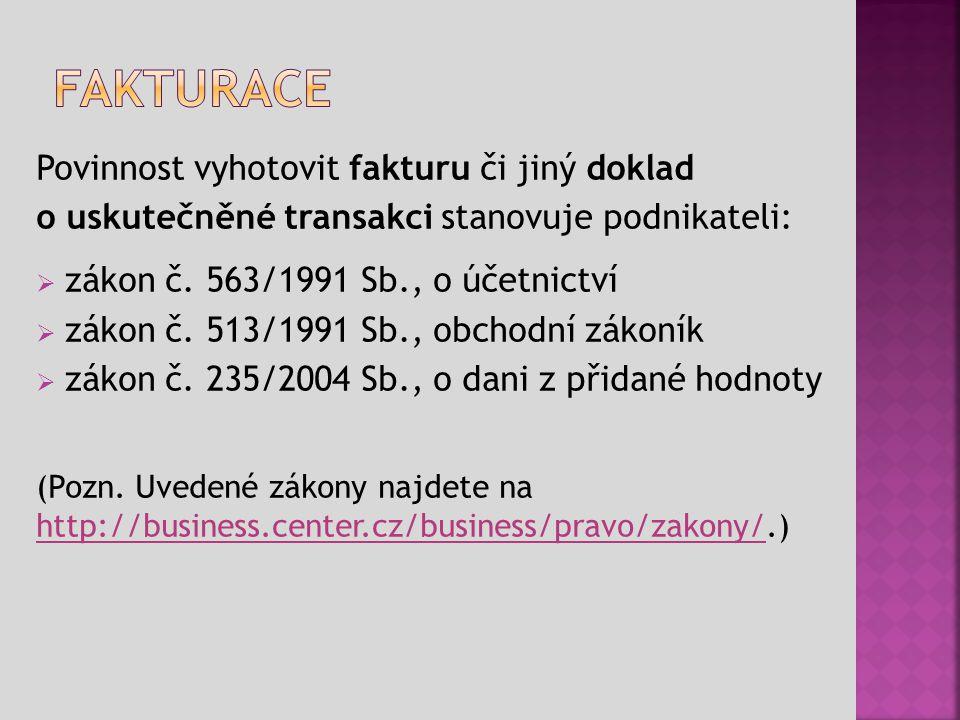 Povinnost vyhotovit fakturu či jiný doklad o uskutečněné transakci stanovuje podnikateli:  zákon č.