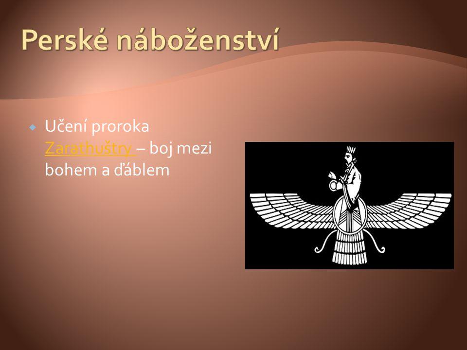  Učení proroka Zarathuštry – boj mezi bohem a ďáblem Zarathuštry