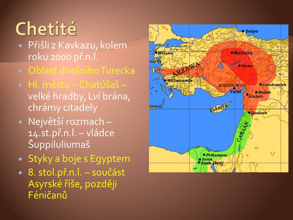  Přišli z Kavkazu, kolem roku 2000 př.n.l.  Oblast dnešního Turecka  Hl. město – Chatúšaš – velké hradby, Lví brána, chrámy citadely  Největší roz