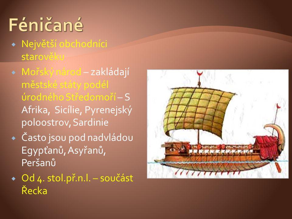  Největší obchodníci starověku  Mořský národ – zakládají městské státy podél úrodného Středomoří – S Afrika, Sicílie, Pyrenejský poloostrov, Sardini