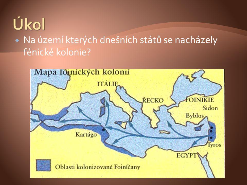  Na území kterých dnešních států se nacházely fénické kolonie?