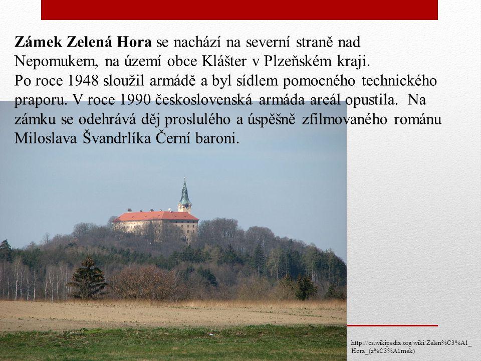 Zámek Zelená Hora se nachází na severní straně nad Nepomukem, na území obce Klášter v Plzeňském kraji. Po roce 1948 sloužil armádě a byl sídlem pomocn