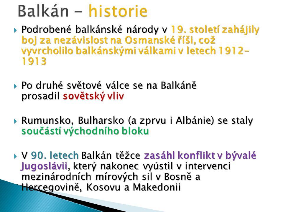  Podrobené balkánské národy v 19. století zahájily boj za nezávislost na Osmanské říši, což vyvrcholilo balkánskými válkami v letech 1912- 1913  Po